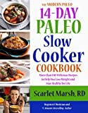 img - for 14-Day Paleo Slow Cooker Cookbook: More than 100 Delicious Recipes to Help You Lose Weight and Stay Healthy for Life (The Modern Paleo) book / textbook / text book