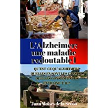 L'Alzheimer:  une maladie redoutable I (French Edition)