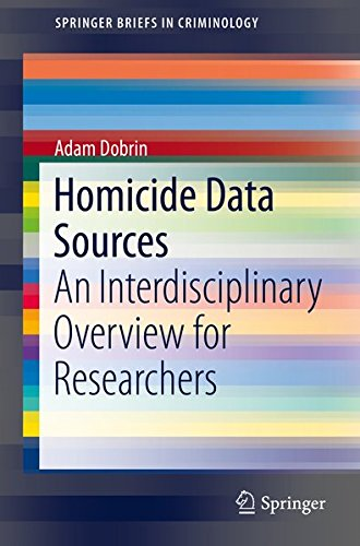 Homicide Data Sources: An Interdisciplinary Overview for Researchers (SpringerBriefs in Criminology)