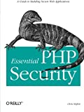 Essential PHP Security, Chris Shiflett, 059600656X