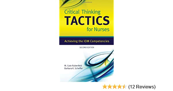 Critical thinking tactics for nurses achieving the iom competencies critical thinking tactics for nurses achieving the iom competencies 9780763765842 medicine health science books amazon fandeluxe Choice Image