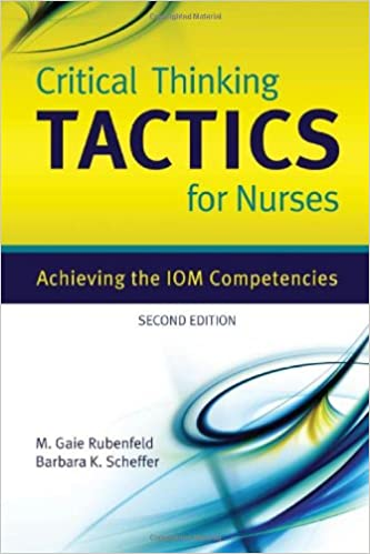 Critical thinking tactics for nurses achieving the iom competencies critical thinking tactics for nurses achieving the iom competencies 2nd edition fandeluxe Choice Image