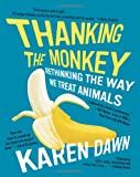 Thanking the Monkey, Karen Dawn, 0061351857