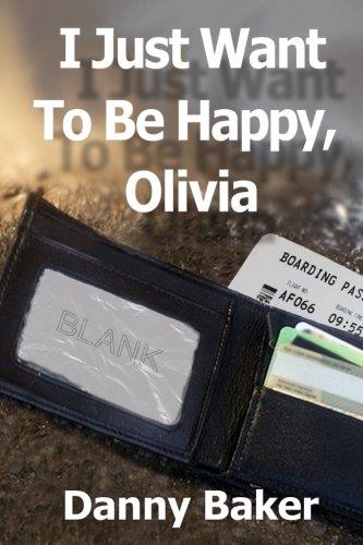 I Just Want To Be Happy, Olivia (I Will Not Kill Myself, Olivia) (Volume 2)