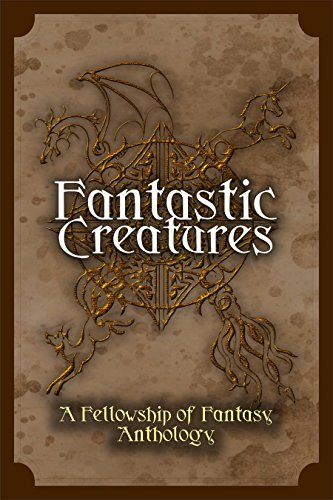 Fantastic Creatures: A Fellowship of Fantasy Anthology, used for sale  Delivered anywhere in USA