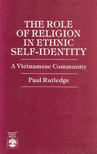 The Role of Religion in Ethnic Self-Identity: A Vietnamese Community by University Press of America