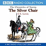 The Chronicles Of Narnia: The Silver Chair (BBC Radio Collection: Chronicles of Narnia) by C.S. Lewis (2000-11-30)