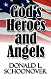 God's Heroes and Angels, Donald L. Schoonover, 1448981433