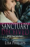 Sanctuary Deceived (WITSEC Town Series) (Volume 4)