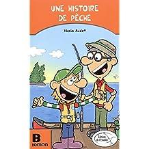 Une histoire de pêche - Roman B
