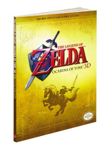 The Legend of Zelda: Ocarina of Time 3D: Prima Official Game Guide (Prima Official Game Guides) (Legend Of Zelda Ocarina Of Time 3ds Guide)