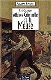 Meuse Grandes Affaires Criminelles