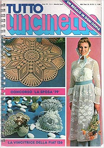 Tutto Uncinetto Bomboniere.Amazon It Tutto Uncinetto 4 Del Aprile 1979 Bomboniere Presine