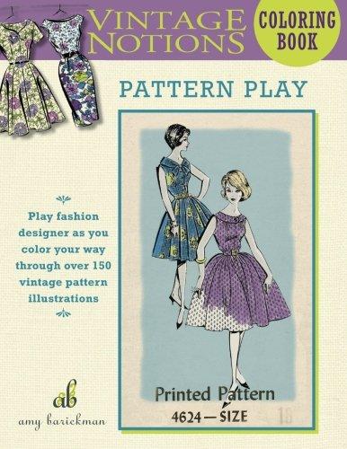 Vintage Notions Coloring Book: Pattern - Vintage Patterns Fashion