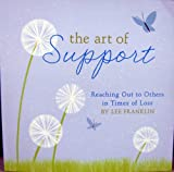 The Art of Support: Reaching Out to Others in Times of Loss