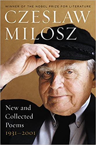 New And Collected Poems 1931 2001 Czeslaw Milosz 9780060514488
