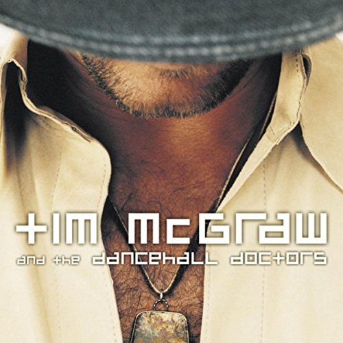 Tim McGraw And The Dancehall D...
