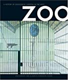 img - for Zoo: A History of Zoological Gardens in the West by Eric Baratay (2004-05-02) book / textbook / text book