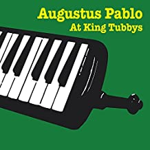 Augustus Pablo At King Tubbys