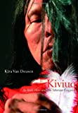 Kiviuq : An Inuit Hero and His Siberian Cousins, Van Deusen, Kira, 0773534997