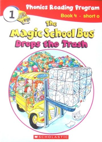 The Magic School Bus Drops the Trash (Magic School Bus Phonics Reading Program, Book 4)