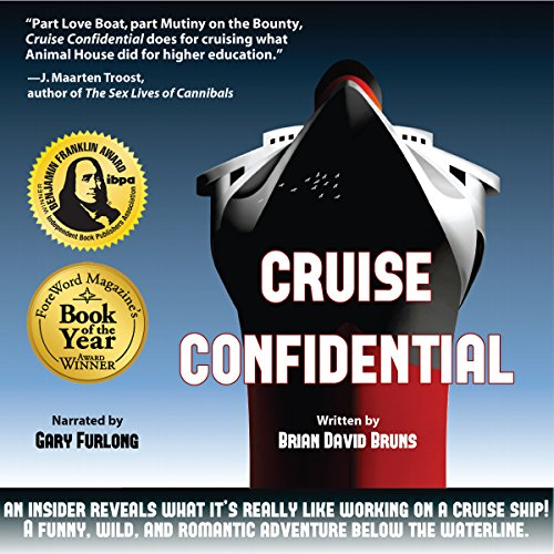 Cruise Confidential: A Hit Below the Waterline: Where the Crew Lives, Eats, Wars, and Parties? One Crazy Year Working on Cruise Ships (Travelers' Tales)