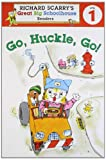 Go, Huckle, Go!, Richard Scarry and Erica Farber, 1402773161
