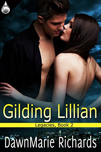 Gilding Lillian (Legacies Book 2) by [Richards, DawnMarie]