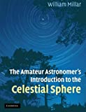 The Amateur Astronomer's Introduction to the Celestial Sphere, William Millar, 052167123X