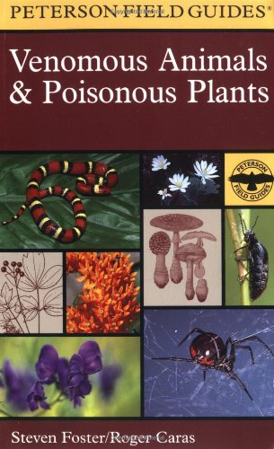 A Field Guide to Venomous Animals and Poisonous Plants: North America North of Mexico (Peterson Field Guide Series) - Book #46 of the Peterson Field Guides