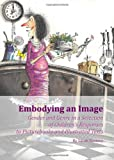 Embodying an Image: Gender and Genre in a Selection of Children's Responses to Picturebooks and Illustrated Texts, Sarah Toomey, 144381413X