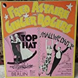 Top Hat / Shall We Dance - Original Soundtracks - Fred Astaire & Ginger Rogers LP