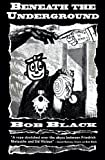 Beneath the Underground, Bob Black, 0922915210