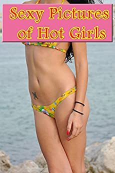 Sexy Pictures of Hot Girls vol.7: erotic photos adult, adult Photo Book