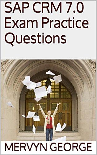 Download SAP CRM 7.0 Exam Practice Questions Pdf