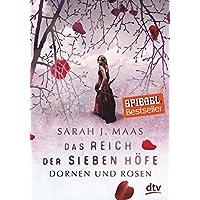 Das Reich der sieben Höfe 1 – Dornen und Rosen: Roman