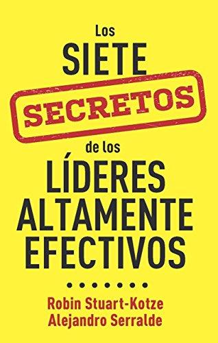 Los Siete Secretos de los Lideres Altamente Efectivos