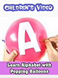 Learn Alphabet with Popping Balloons - Children's Video