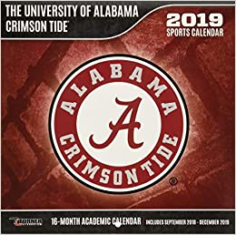 University Of Alabama 2019 Calendar The University of Alabama Crimson Tide 2019 Calendar: Inc. Lang