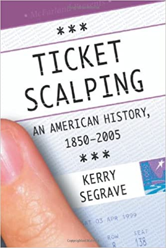 Amazon com: Ticket Scalping: An American History, 1850-2005