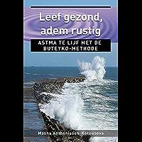 Leef gezond, adem rustig: astma te lijf met de Buteyko-methode (Ankertjes Book 262)