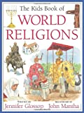 The Kids Book of World Religions, Jennifer Glossop, 1554539811