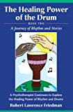 The Healing Power of the Drum, Book Two: A Journey of Rhythm and Stories