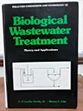 img - for Biological Wastewater Treatment: Theory and Applications (Pollution Engineering & Technology) by C. p. Leslie Grady (1980-06-03) book / textbook / text book