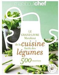 Le grand livre Marabout de la cuisine facile des légumes 500 recettes par  Marabout