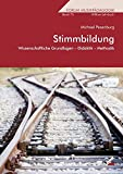 Stimmbildung: Wissenschaftliche Grundlagen – Didaktik – Methodik (Forum Musikpädagogik)