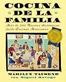 Cocina de la familia: más de 200 recetas auténticas desde cocinas mexicanas