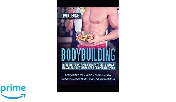 dieta per massa muscolare e dimagrimento