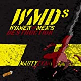 WMDs: Women of Men's Destruction