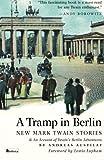 A Tramp in Berlin. New Mark Twain Stories, Mark Twain, 1935902903